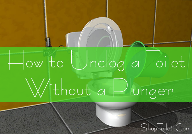 How To Unclog A Toilet Without Plunger