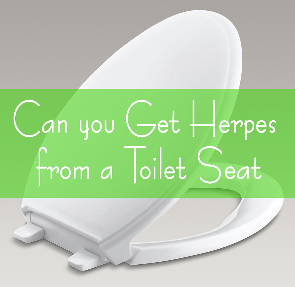Can You Get Herpes From A Toilet Seat?