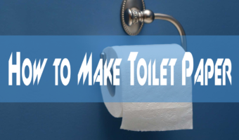 How to Make Toilet Paper Quickly