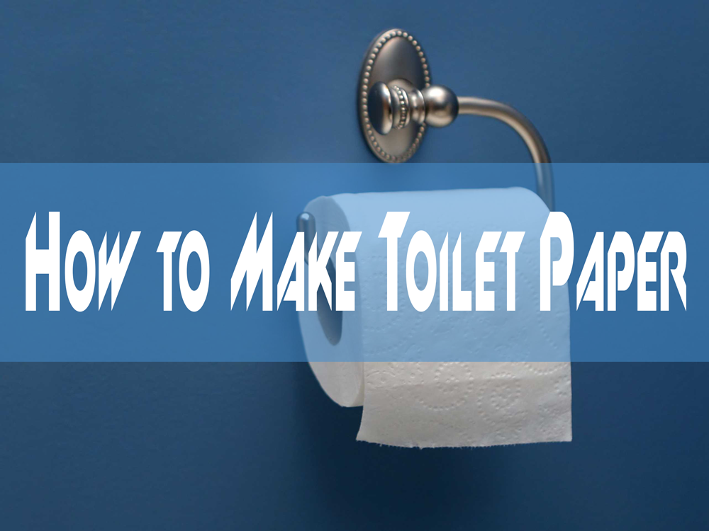 How to Make Toilet Paper