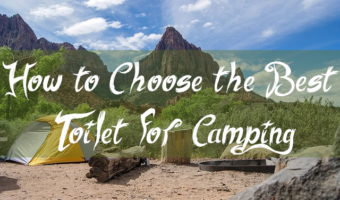 How to Choose the best Toilet for Camping